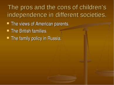 The pros and the cons of children's independence in different societies. The ...