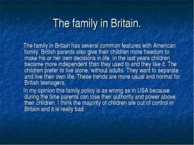 The family in Britain. The family in Britain has several common features with...