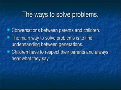The ways to solve problems. Conversations between parents and children. The m...