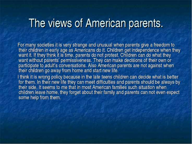 The views of American parents. For many societies it is very strange and unus...