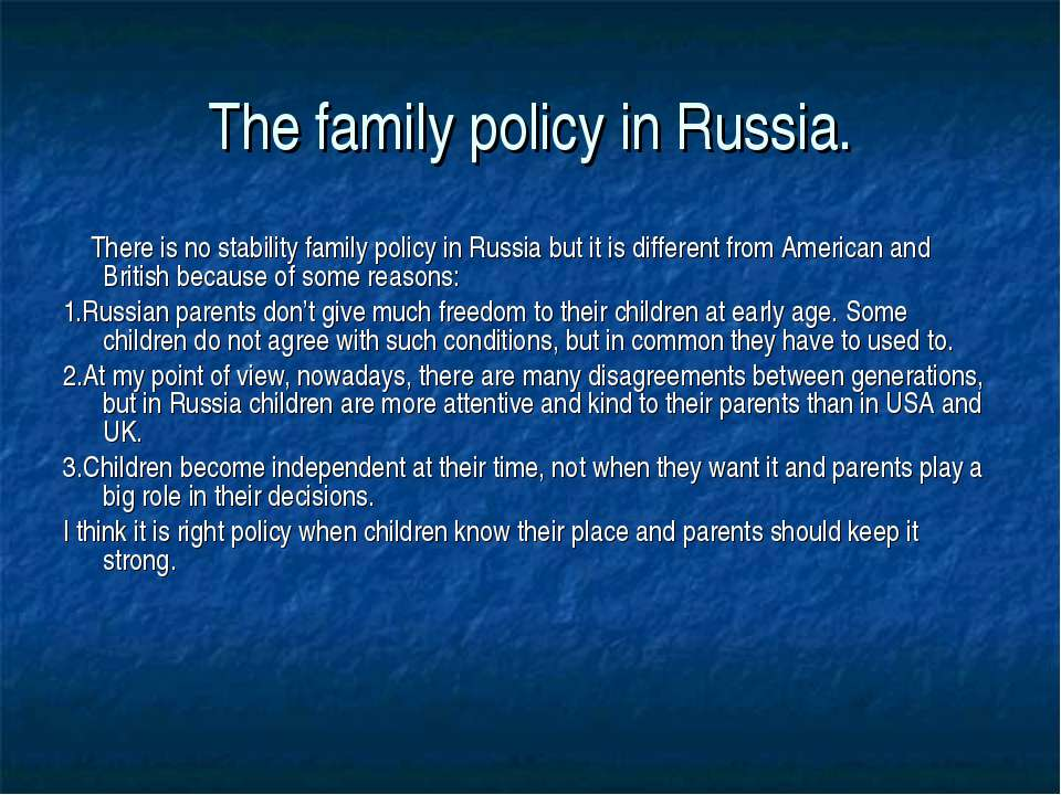 The family policy in Russia. There is no stability family policy in Russia bu...