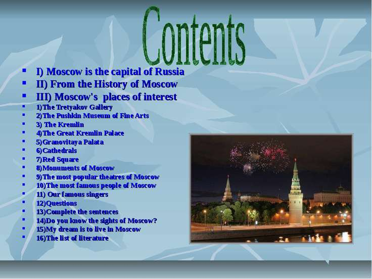 I) Moscow is the capital of Russia II) From the History of Moscow III) Moscow...