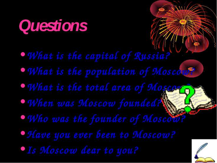 Questions What is the capital of Russia? What is the population of Moscow? Wh...