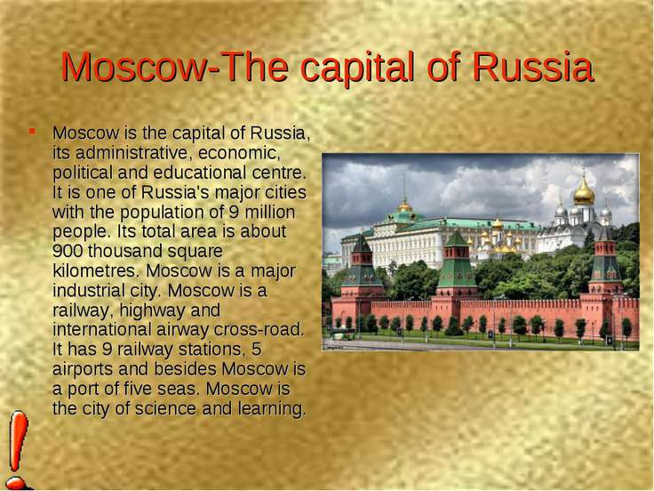 Moscow-The capital of Russia Moscow is the capital of Russia, its administrat...