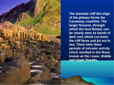 The dramatic cliff like edge of the plateau forms the Causeway coastline. The...