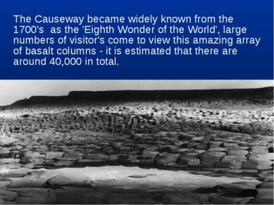 The Causeway became widely known from the 1700's  as the 'Eighth Wonder of th...