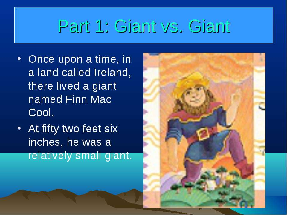 Part 1: Giant vs. Giant Once upon a time, in a land called Ireland, there liv...