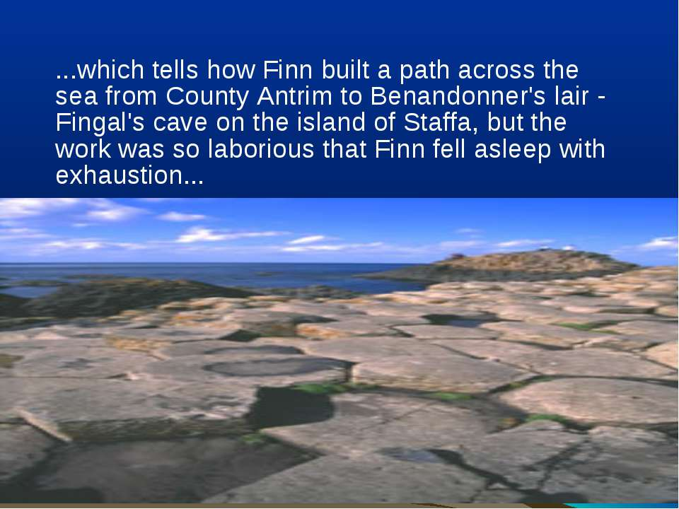 ...which tells how Finn built a path across the sea from County Antrim to Ben...