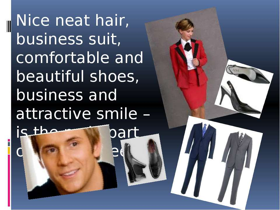 Nice neat hair, business suit, comfortable and beautiful shoes, business and ...