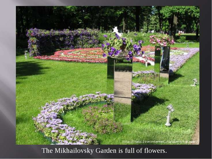The Mikhailovsky Garden is full of flowers.