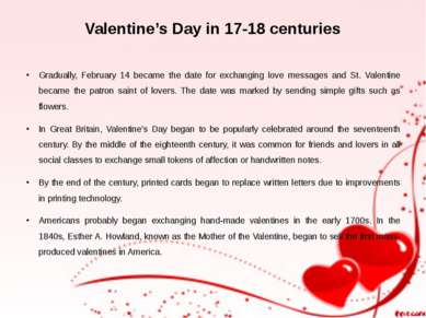 Valentine's Day in 17-18 centuries Gradually, February 14 became the date for...