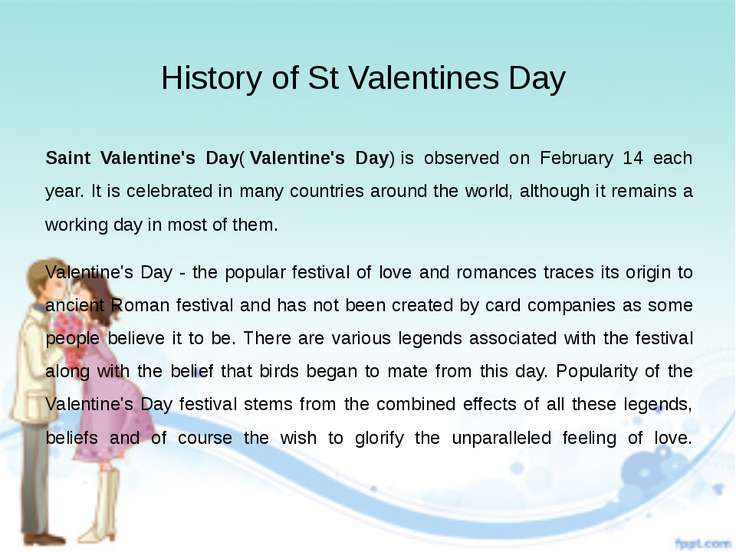 History of St Valentines Day Saint Valentine's Day( Valentine's Day) is obser...
