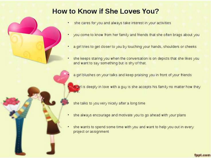 How to Know if She Loves You? she cares for you and always take interest in y...