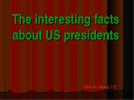 The interesting facts about US presidents