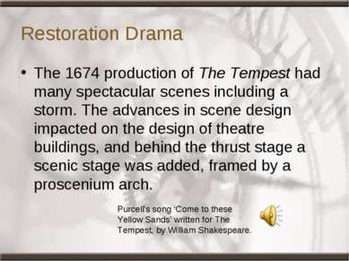 Restoration Drama The 1674 production of The Tempest had many spectacular sce...