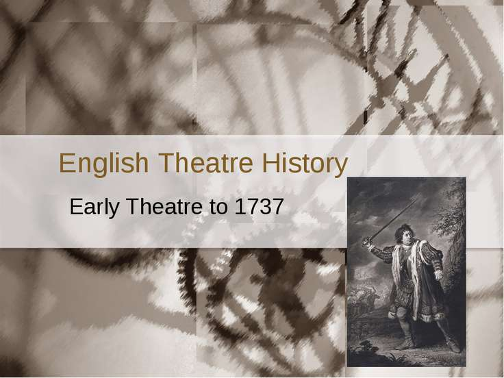 English Theatre History Early Theatre to 1737