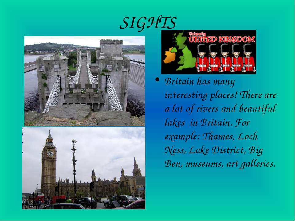 SIGHTS Britain has many interesting places! There are a lot of rivers and bea...