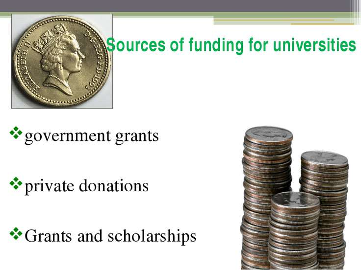 Sources of funding for universities government grants private donations Grant...