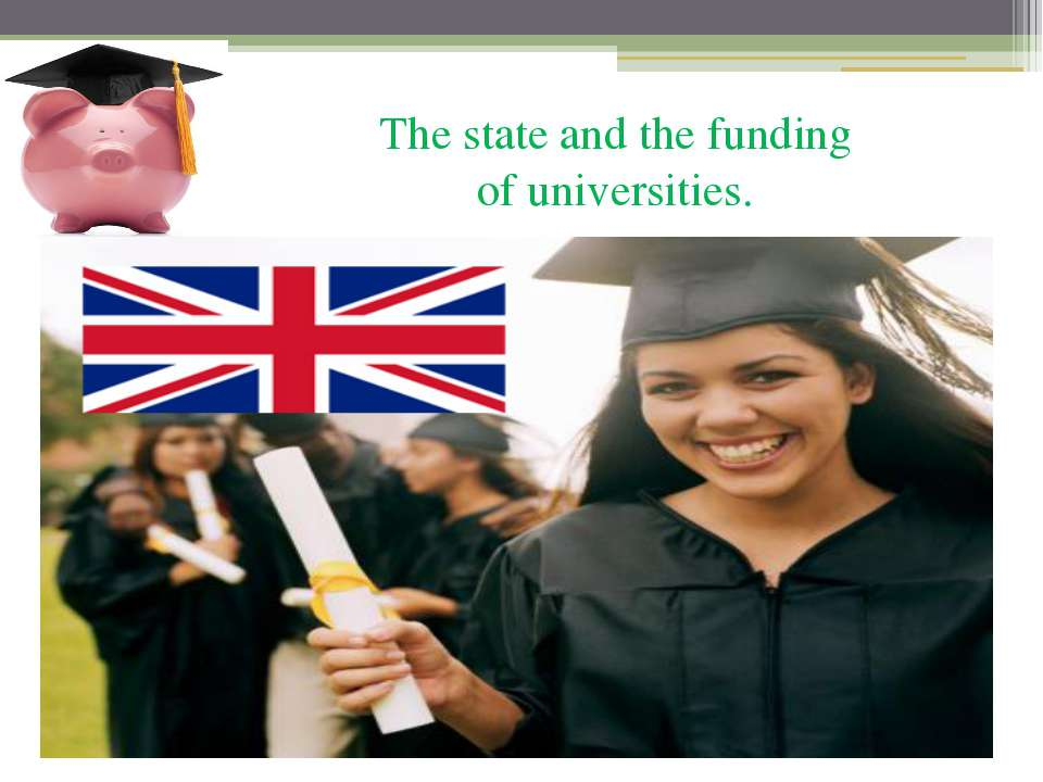 The state and the funding of universities. Until now, the main form of suppor...