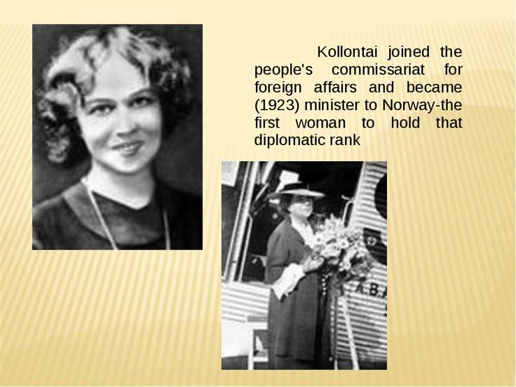 Kollontai joined the people's commissariat for foreign affairs and became (19...
