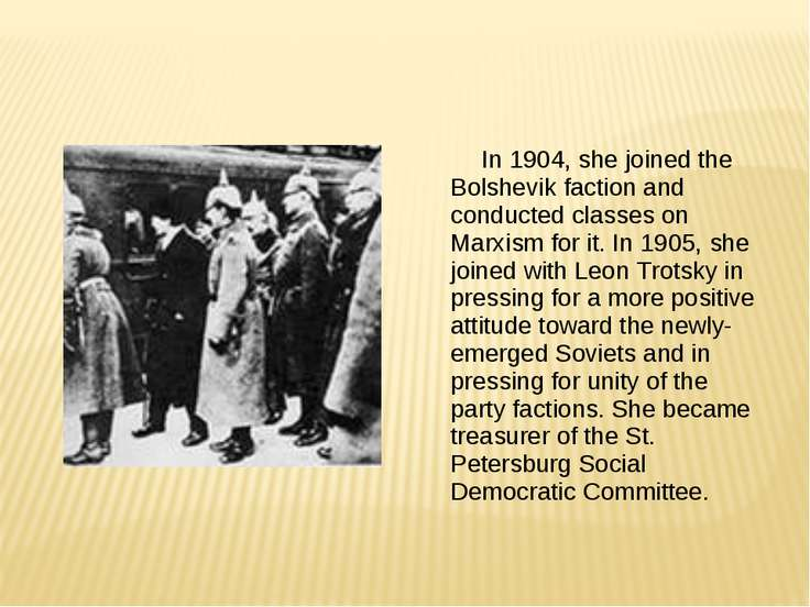 In 1904, she joined the Bolshevik faction and conducted classes on Marxism fo...