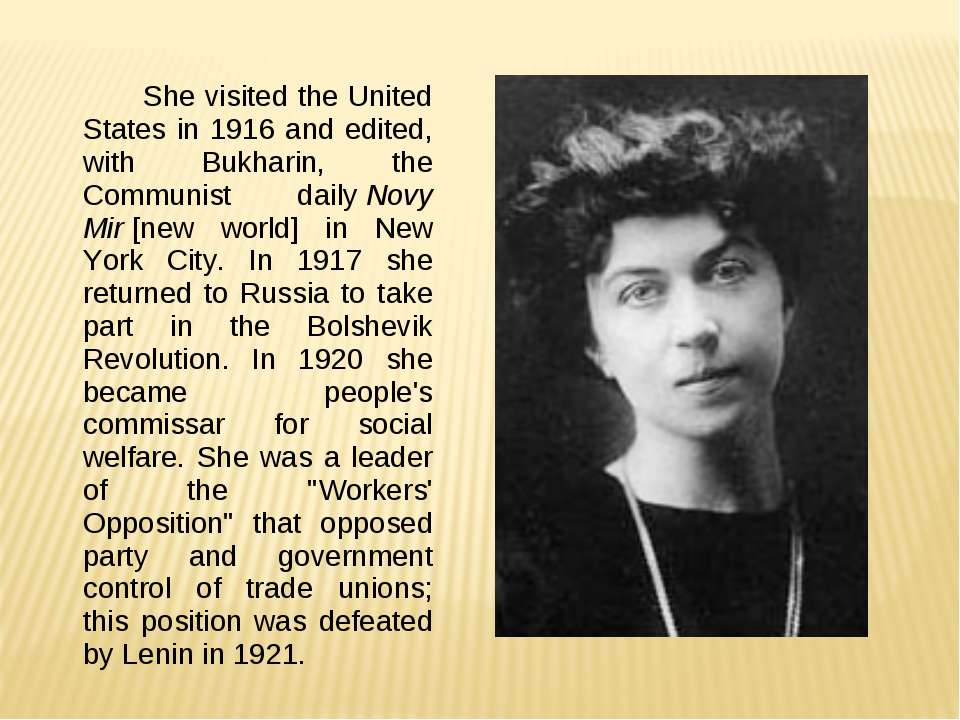 She visited the United States in 1916 and edited, with Bukharin, the Communis...