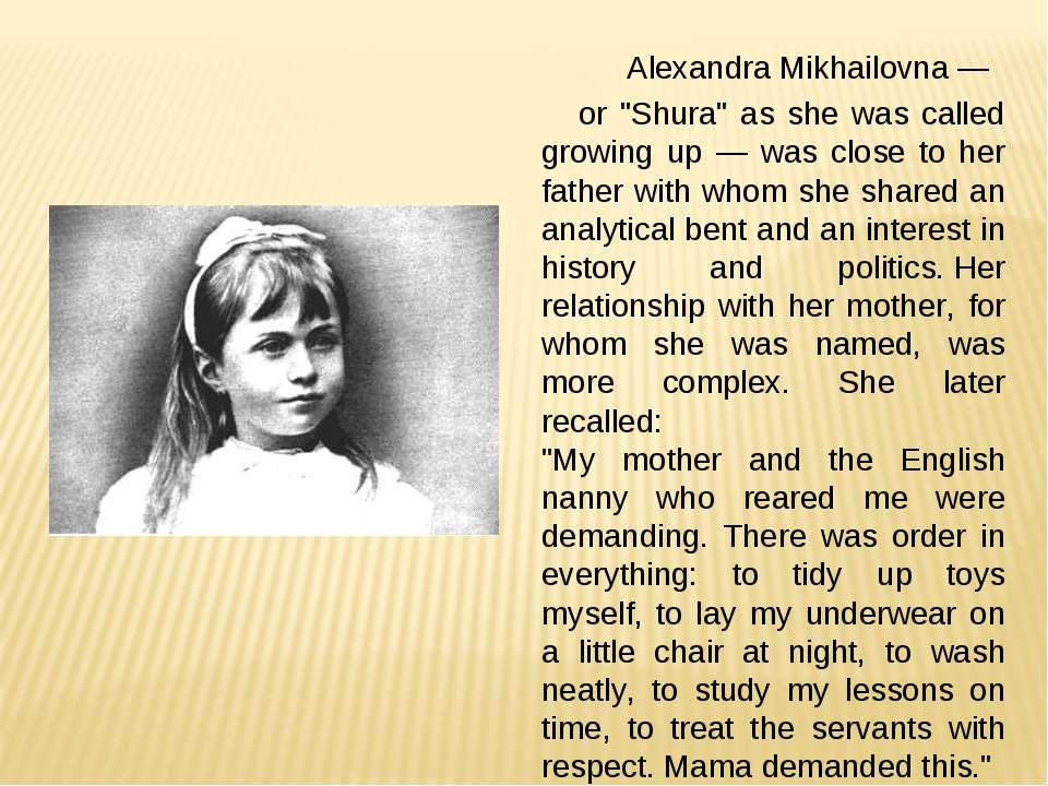 "Alexandra Mikhailovna — or ""Shura"" as she was called growing up — was close t..."