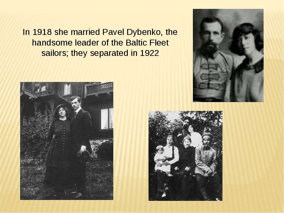In 1918 she married Pavel Dybenko, the handsome leader of the Baltic Fleet sa...