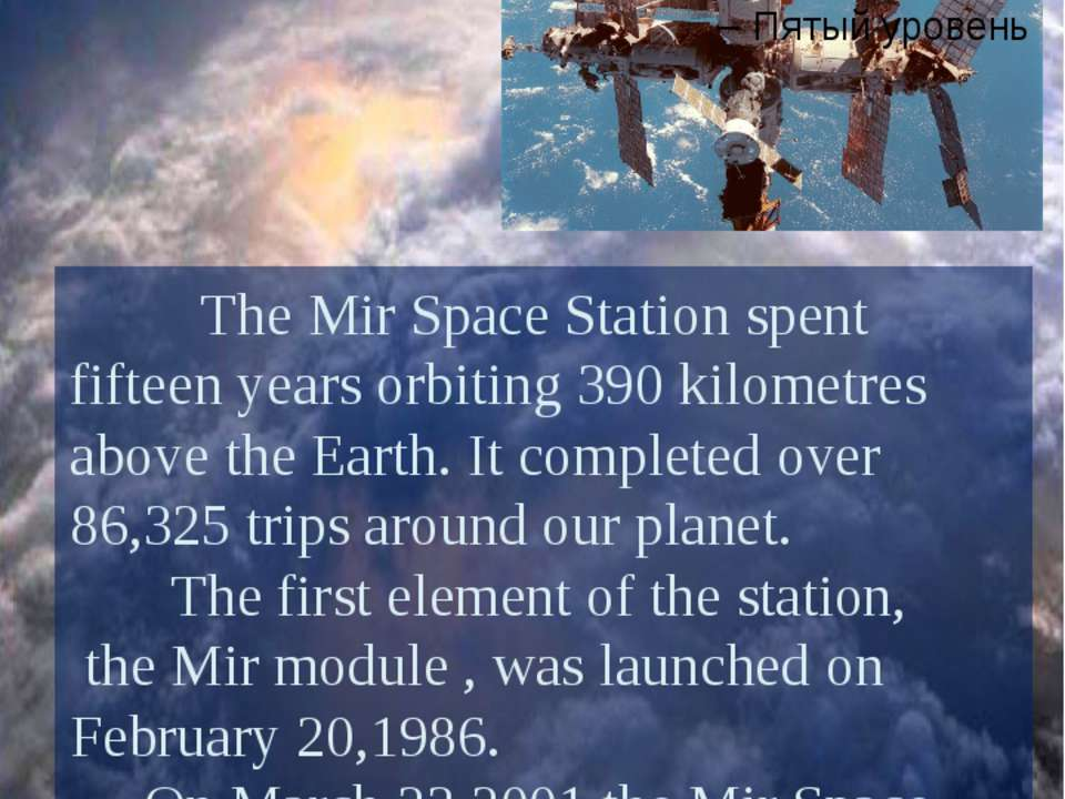 The Mir Space Station spent fifteen years orbiting 390 kilometres above the E...