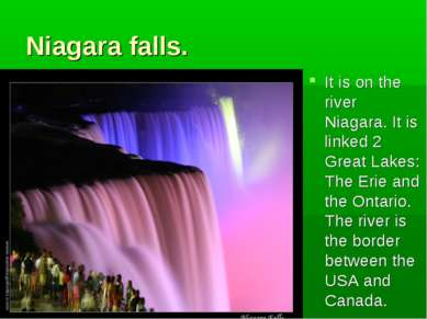 Niagara falls. It is on the river Niagara. It is linked 2 Great Lakes: The Er...