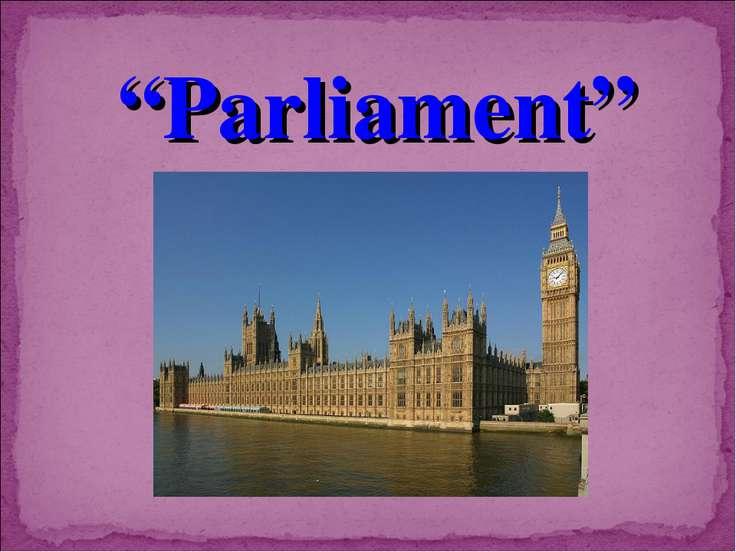 """Parliament"""