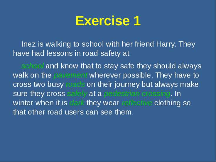 Exercise 1 Inez is walking to school with her friend Harry. They have had les...