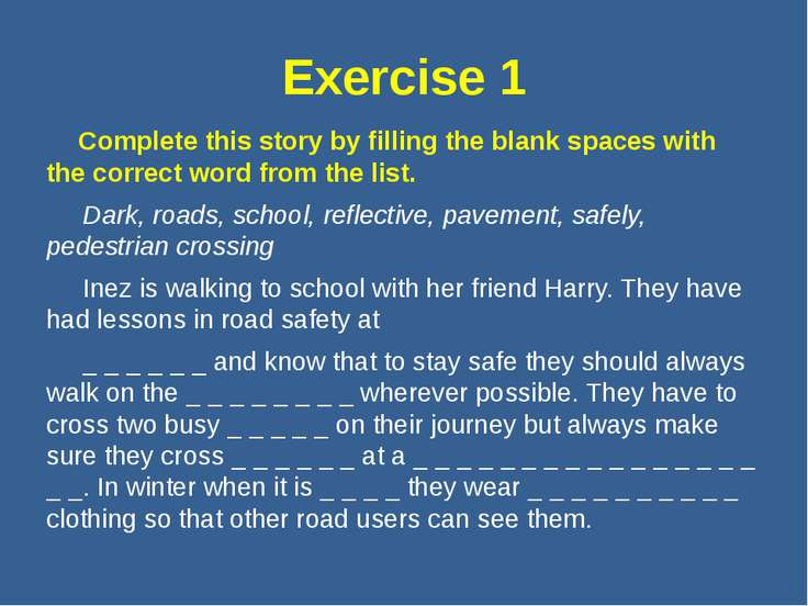 Exercise 1 Complete this story by filling the blank spaces with the correct w...