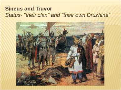 "Sineus and Truvor Status- ""their clan"" and ""their own Druzhina"""
