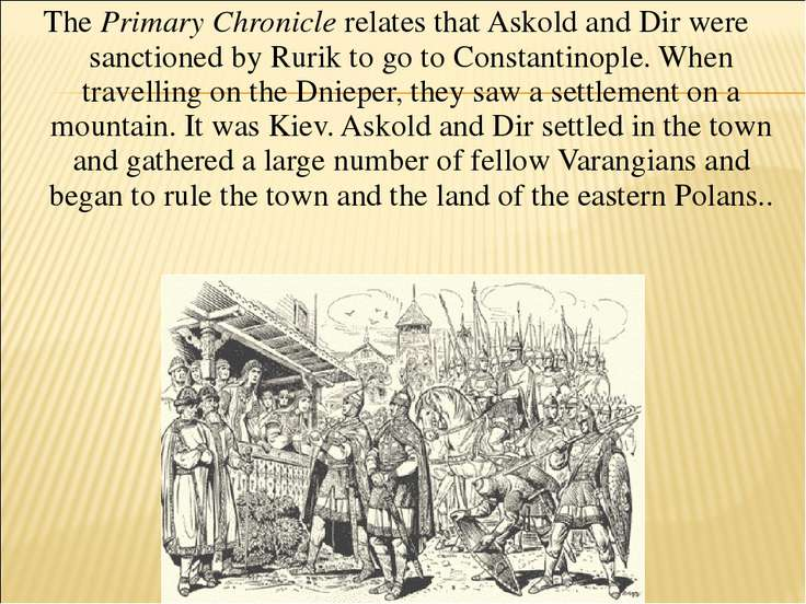 The Primary Chronicle relates that Askold and Dir were sanctioned by Rurik to...