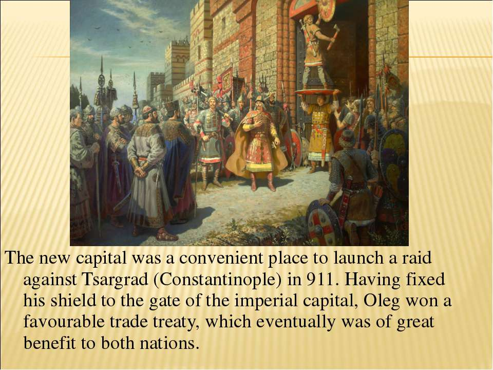 The new capital was a convenient place to launch a raid against Tsargrad (Con...