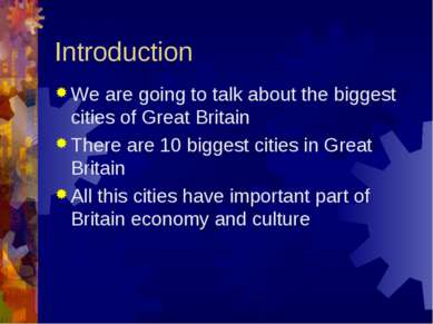 Introduction We are going to talk about the biggest cities of Great Britain T...