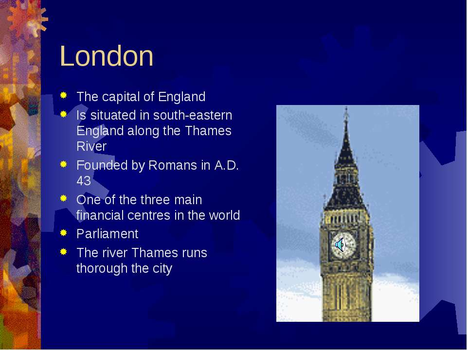 London The capital of England Is situated in south-eastern England along the ...