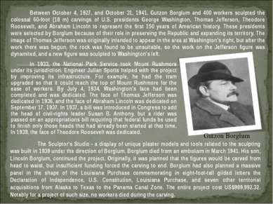 Between October 4, 1927, and October 31, 1941, Gutzon Borglum and 400 workers...