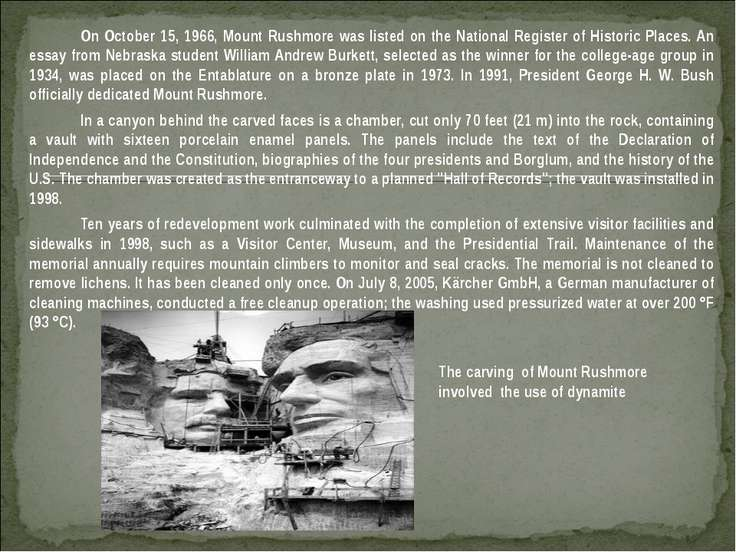 On October 15, 1966, Mount Rushmore was listed on the National Register of Hi...