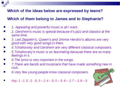Which of the ideas below are expressed by teens? Which of them belong to Jame...