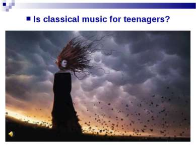 Is classical music for teenagers?