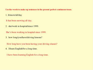 Use the words to make up sentences in the present perfect continuous tense. 1...