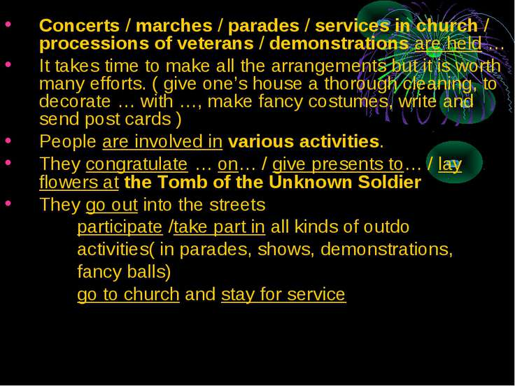 Concerts / marches / parades / services in church / processions of veterans /...