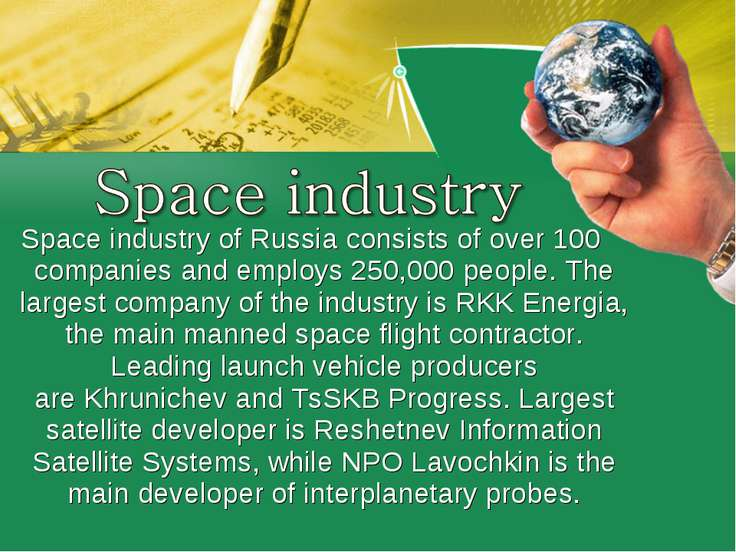 Space industry of Russia consists of over 100 companies and employs 250,000 p...