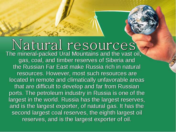 The mineral-packed Ural Mountains and the vast oil, gas, coal, and timber res...