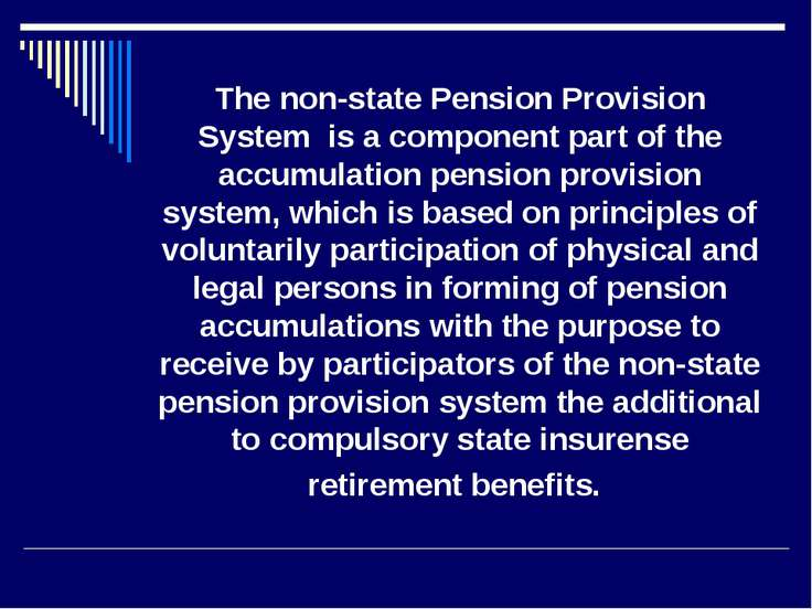 The non-state Pension Provision System is a component part of the accumulatio...
