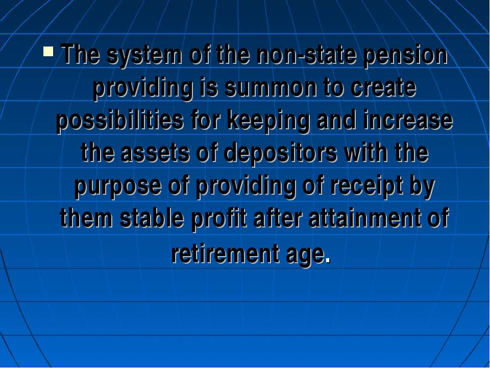 The system of the non-state pension providing is summon to create possibiliti...