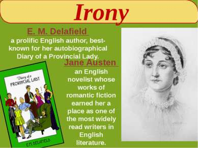 Irony E. M. Delafield a prolific English author, best-known for her autobiogr...