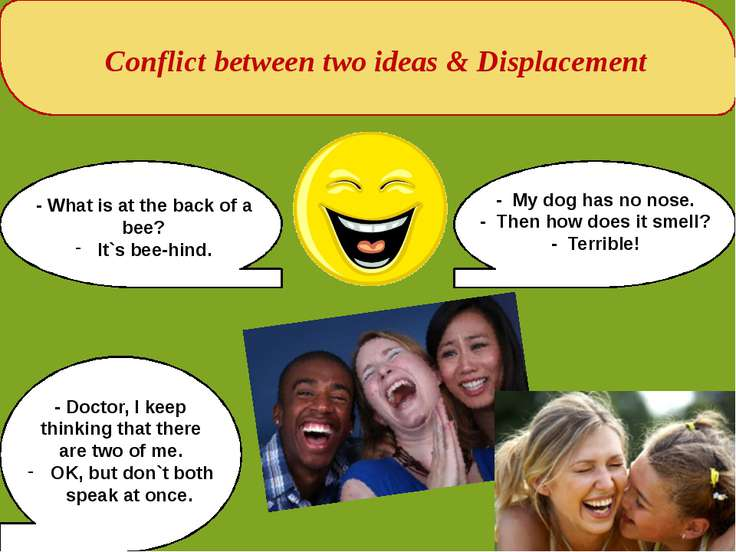 Conflict between two ideas & Displacement - What is at the back of a bee? It`...